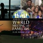 Relacja ze Światowego Spotkania Rodzin w Dublinie 2018
