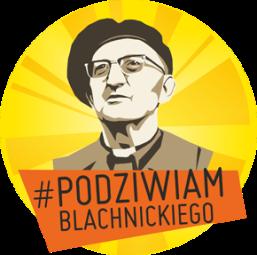 Podziwiam Blachnickiego